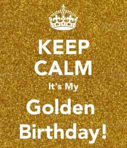 keep-calm-it-s-my-golden-birthday-