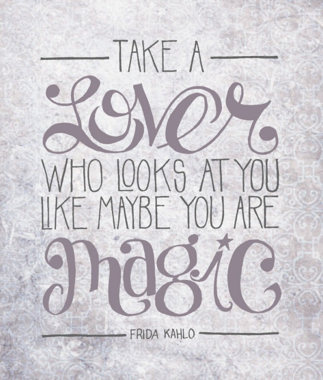lover-looks-at-you-magic-frida-kahlo-daily-quotes-sayings-pictures-810x954